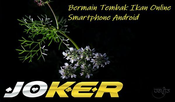 Bermain Tembak Ikan Online Smartphone Android